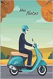 Mes Notes: Carnet de Notes Scooter | Format 15,24 x 22.86 cm, 100 Pages | Tendance et Original | Pratique pour noter des Idées