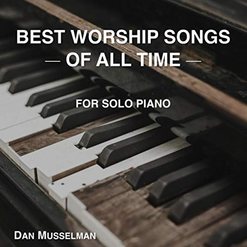 Best Worship Songs of All Time