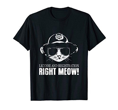 Mens License And Registration Right Meow Funny Cat Cop T-Shirt XL Black (T-shirt Cops Black)