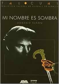 Mi nombre es sombra (Tal cual) (Spanish Edition): Gonzalo