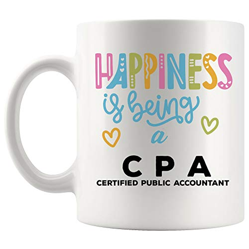 (Happiness Is Being C P A Mug Best CPA Certified Public Accountant Coffee Cup Gift Happy Proud Awesome Best Ever | Funny Future Best Accounting Gift Official World Mom Dad Most)