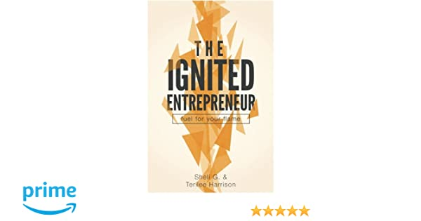 The ignited entrepreneur fuel for your flame sheli gartman the ignited entrepreneur fuel for your flame sheli gartman terilee harrison 9781939989192 amazon books fandeluxe Choice Image