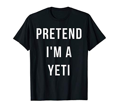 Pretend I'm A Yeti Halloween Lazy Party Last Minute Costume