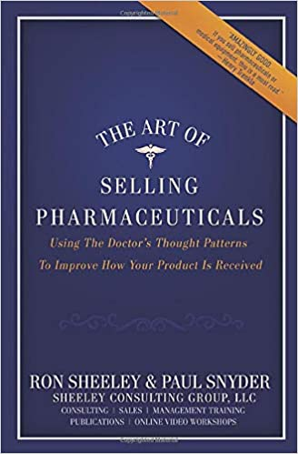 The Art of Selling Pharmaceuticals: Using The Doctors ...
