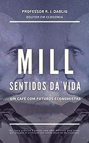 Mill Sentidos da Vida: Um café com futuros economistas