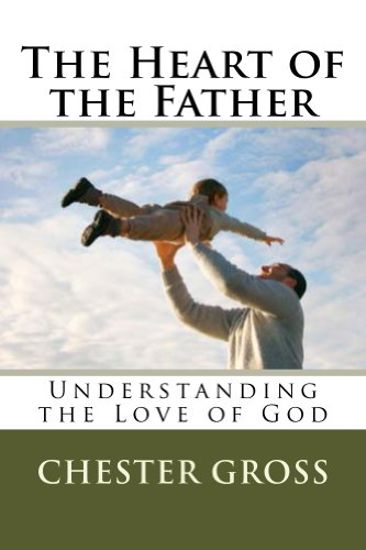 The Heart of the Father: Understanding the Love of God