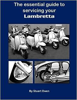 The essential guide to servicing your Lambretta: A4 workshop edition (The Lambretta technical series)