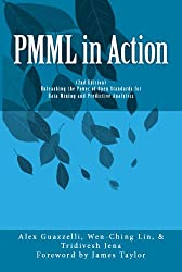 PMML in Action: Unleashing the Power of Open Standards for Data Mining and Predictive Analytics
