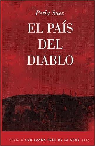 El país del diablo (Spanish Edition): Perla Suez, La Pereza ...