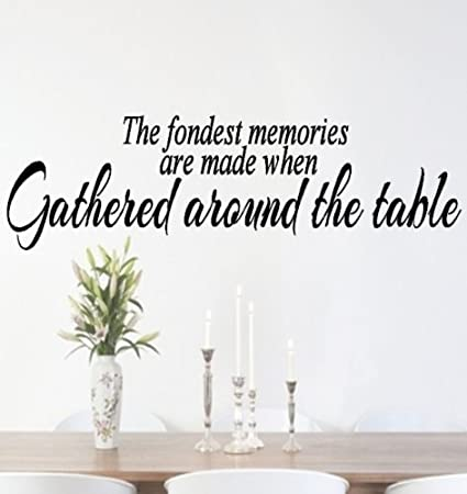 VC Designs Ltd TM The Fondest Memories Are Made Gathered Around Table Kitchen Or Dining Room Quote Wall Sticker Decal Art Vinyl Mural