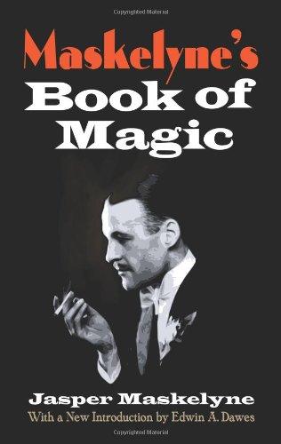 Maskelyne's Book of Magic (Dover Magic Books)