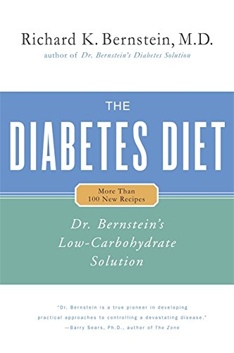 The Diabetes Diet: Dr. Bernstein's Low-Carbohydrate Solution by Richard K. Bernstein