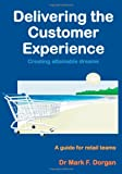 Delivering the Customer Experience, Mark Dorgan, 1453823980