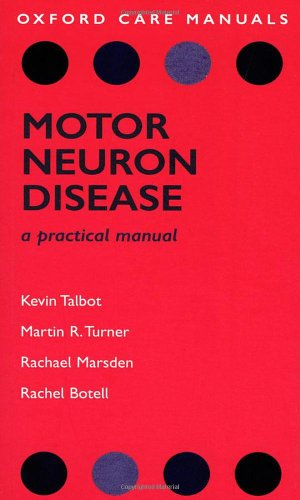 Motor Neuron Disease: A Practical Manual (Oxford Care Manuals)