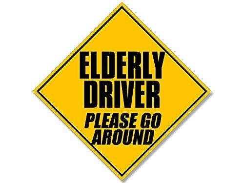 MAGNET 5x5 inch Caution ELDERLY Driver Please Go Around Sticker -safety driving retired Magnetic vinyl bumper sticker sticks to any metal fridge, car, signs (Best Cars For Elderly Drivers)