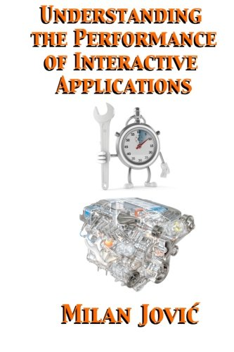 Download Understanding the Performance of Interactive Applications (Volume 1) pdf epub
