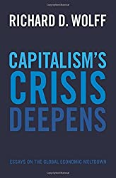 Capitalism's Crisis Deepens: Essays on the Global Economic Meltdown