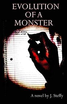 Evolution of a Monster by [Steffy, J]