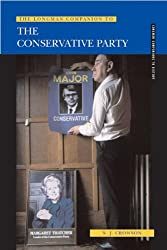 The Longman Companion to the Conservative Party: Since 1830 (Longman Companions To History)