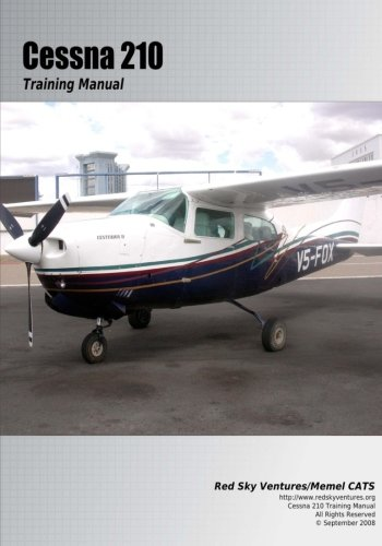 Cessna 210 Training Manual: Flight Training Manual (Volume 5)