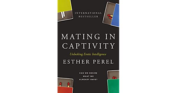 Mating in Captivity: Unlocking Erotic Intelligence eBook: Esther Perel:  Amazon.com.br: Loja Kindle