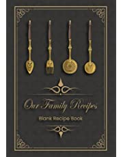 Our Family Recipes: Blank Recipe Journal to Write in, Record, and Organise All Your Favorite Recipes With elegant, neatly organized interior. (Hardcover)
