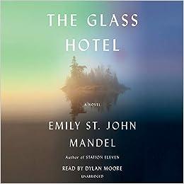 The Glass Hotel: A novel: Amazon.es: Mandel, Emily St. John ...
