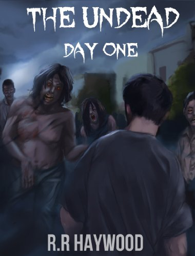 The Undead Day One. (Book One of The Undead Series) by [Haywood, RR]