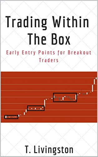 [D0wnl0ad] Trading Within The Box: Early Entry Points for Breakout Traders<br />K.I.N.D.L.E