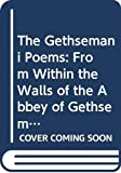 img - for The Gethsemani Poems: From Within the Walls of the Abbey of Gethsemani the Monastery at Trappist, Kentucky Home of Thomas Merton Monk and Poet book / textbook / text book