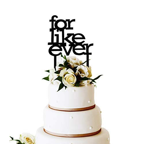 (JennyGems Wedding - Anniversary - Engagement - Marriage Proposal Cake Topper - Unique Funny - For Like Ever - Black)