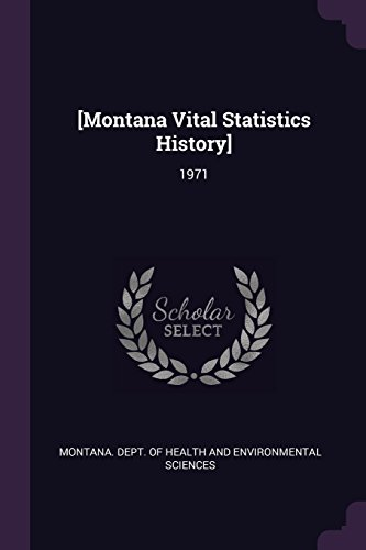 [montana Vital Statistics History]: 1971