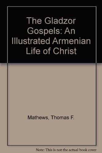 The Armenian Gospels of Gladzor: The Life of Christ Illuminated