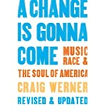 img - for A Change Is Gonna Come: Music, Race & the Soul of America (Paperback) - Common book / textbook / text book