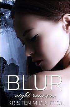 Blur (Night Roamers): Night Roamers: Volume 1