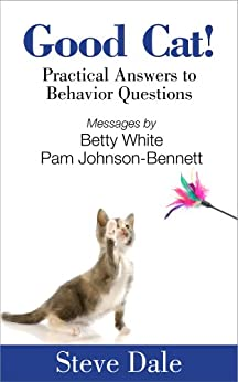 Good Cat! Practical Answers to Behavior Questions by [Dale, Steve]