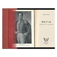 Bolivar. The Life Of An Idealist