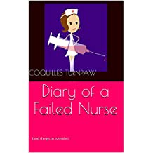 Diary of a Failed Nurse: (and things to consider)