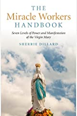 The Miracle Workers Handbook: Seven Levels of Power and Manifestation of the Virgin Mary Paperback