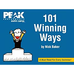 101 Winning Ways: 101 Winning Attitudes for Swimming and Life!