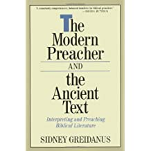 The Modern Preacher and the Ancient Text: Interpreting and Preaching Biblical Literature (Relativism; 2)