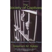 The Society of Captives: A Study of a Maximum Security Prison