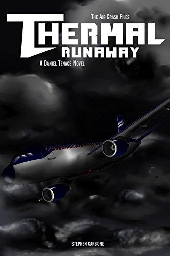 The Air Crash Files: Thermal Runaway: A Daniel Tenace Novel