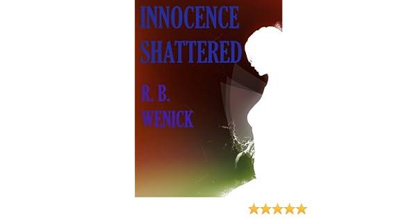 Innocence Shattered Ronald B Wenick