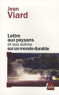 Lettre aux Paysans (et aux Autres) Sur un Monde Durable par Jean Viard