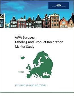 AWA European Labeling & Product Decoration Market Study: 2015 Labels & Labeling Edition