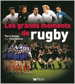 Télécharger des livres ipod nano Les grands moments de rugby (Ancien prix Editeur: 29.95 Euros ) de Pierre Salviac ( 24 mai 2007 ) B0160JEA2I PDF