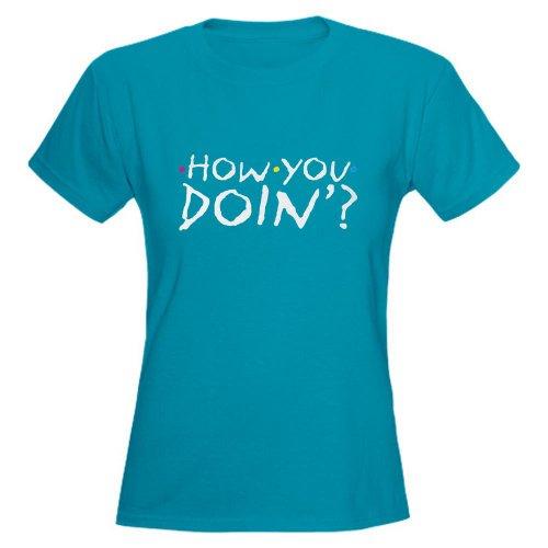 CafePress - How you doin'? Women's Dark T-Shirt - Womens Cotton T-Shirt, Crew Neck, Comfortable & Soft Classic Tee
