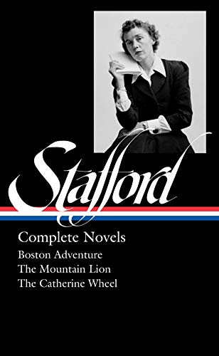 Jean Stafford: Complete Novels (LOA #324): Boston Adventure / The Mountain Lion / The Catherine Wheel (Library of America)