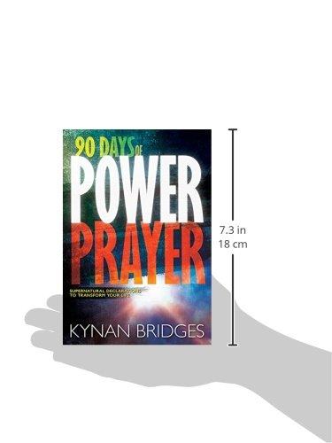 90 Days of Power Prayer: Supernatural Declarations to Transform Your